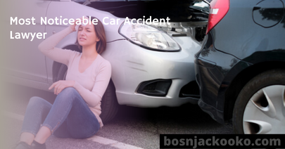 Most Noticeable Car Accident Lawyer