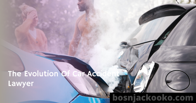 The Evolution Of Car Accident Lawyer