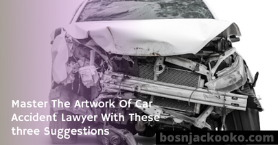 Master The Artwork Of Car Accident Lawyer With These three Suggestions