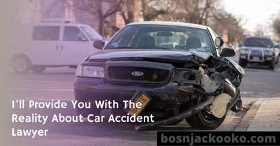 I'll Provide You With The Reality About Car Accident Lawyer