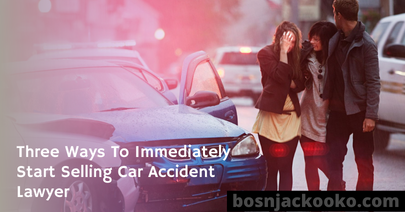 Three Ways To Immediately Start Selling Car Accident Lawyer