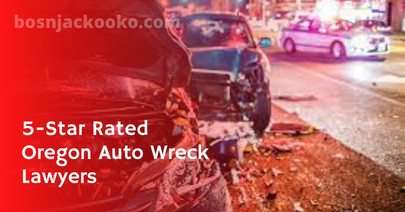 5-Star Rated Oregon Auto Wreck Lawyers