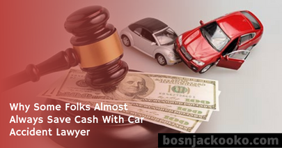 Why Some Folks Almost Always Save Cash With Car Accident Lawyer