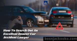 How To Search Out An Excellent Denver Car Accident Lawyer
