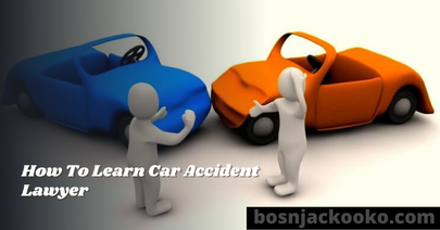 How To Learn Car Accident Lawyer