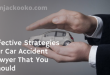 Effective Strategies For Car Accident Lawyer That You Should