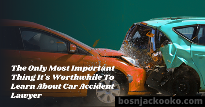 The Only Most Important Thing It's Worthwhile To Learn About Car Accident Lawyer