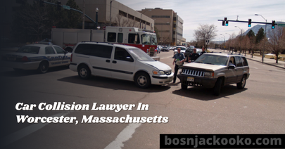 Car Collision Lawyer In Worcester, Massachusetts