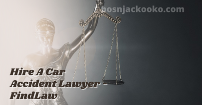 Hire A Car Accident Lawyer - FindLaw