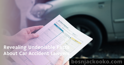 Revealing Undeniable Facts About Car Accident Lawyers