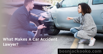 What Makes A Car Accident Lawyer?