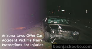 Arizona Laws Offer Car Accident Victims Many Protections For Injuries
