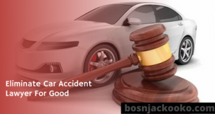 Eliminate Car Accident Lawyer For Good