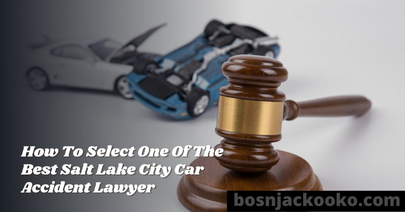 How To Select One Of The Best Salt Lake City Car Accident Lawyer