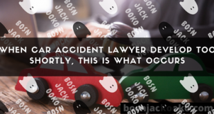 When Car Accident Lawyer Develop Too Shortly, This is What Occurs