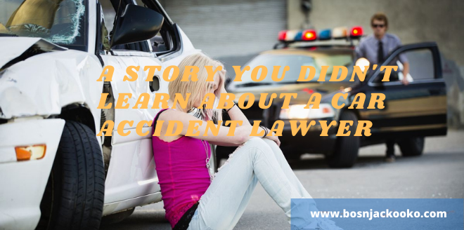 A story you didn't learn about a car accident lawyer