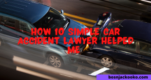 How 10 Simple Car Accident Lawyer Helped Me