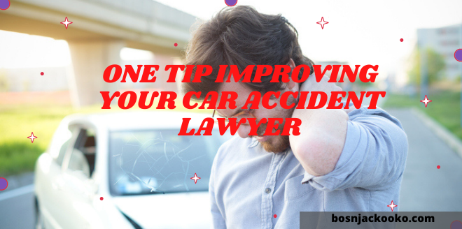 One tip improving your car accident lawyer