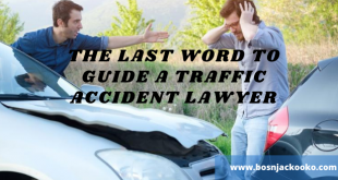 The last word to guide a traffic accident lawyer