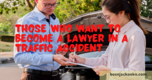 Those who want to become a lawyer in a traffic accident